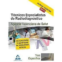 Técnicos Especialistas De Radiodiagnóstico De La Agencia Valenciana De Salud. Test De La Parte Específica