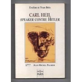 Carl heil, speaker contre Hitler par Eveline Brès