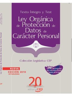 Ley Orgánica de Protección de Datos de Carácter Personal. Texto Íntegro y Test. Colección Legislativa CEP