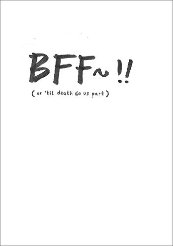 BFF~!! (or 'til death do us part)