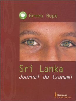 Sri Lanka : Journal du tsunami de Green Hope ( 19 octobre 2005 ) par Green Hope