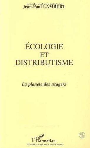 Ecologie et distributisme: La planète des usagers