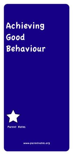 Achieving Good Behaviour