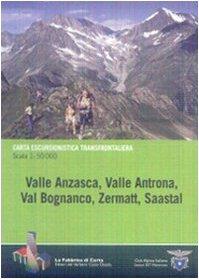 Valle Anzasca, valle Antrona, Bognanco, Zermatt, Saastal
