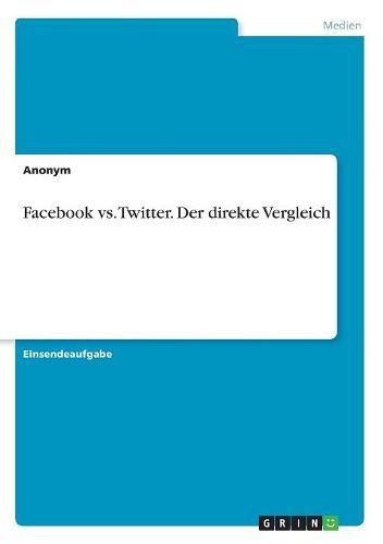 Facebook vs. Twitter. Der direkte Vergleich