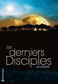 Les derniers disciples par Larry Stockstill