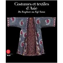 Costumes et textiles d'Asie : Du Bosphore au Fuji-Yama