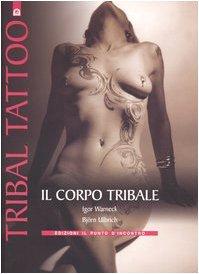 Tribal tattoo. Il corpo tribale. Tatuaggi tribali tradizionali, antichi e moderni