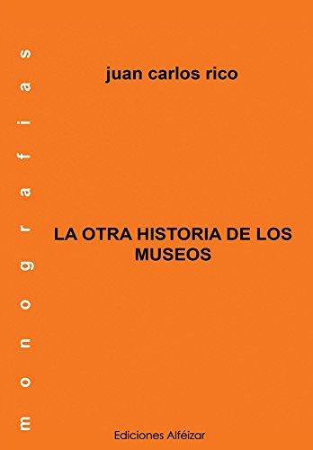 La Otra Historia de los Museos (Monografías n 2)