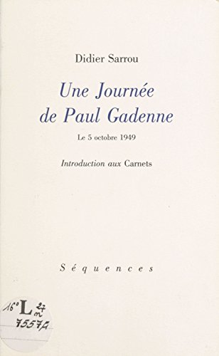 Une journe de Paul Gadenne, le 5 octobre 1949 : Introduction aux Carnets