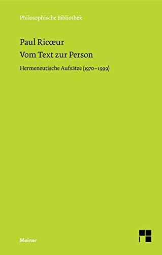 Vom Text zur Person: Hermeutische Aufsätze (1970-1999) (Philosophische Bibliothek)