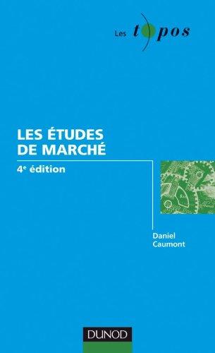 Les études de marché - 4e édition par Daniel Caumont