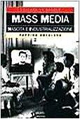 Mass media. Nascita e industrializzazione