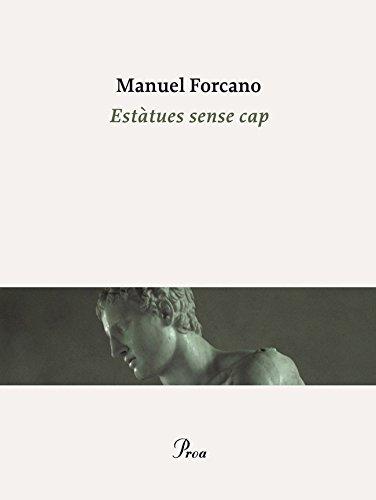 Estàtues sense cap (OSSA MENOR) por Manuel Forcano