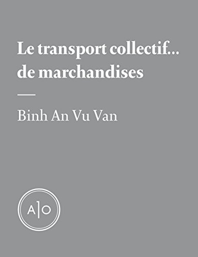 Le transport collectif... de marchandises par Binh An Vu Van