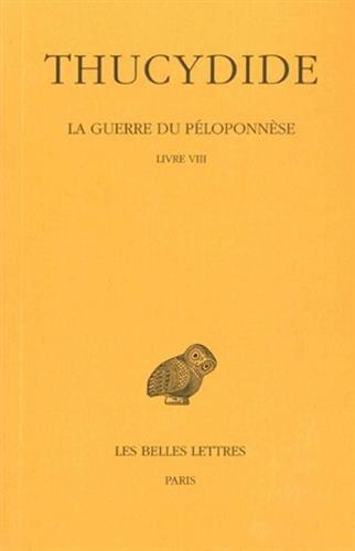 Thucydide, tome V : La Guerre du Péloponnèse, livre VIII