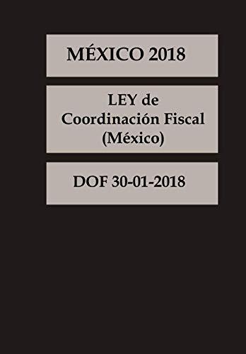 LEY de Coordinación Fiscal  México (Spanish Edition)