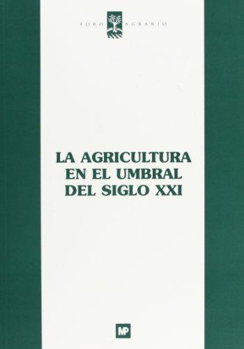 La agricultura en el umbral del siglo XXI por Agrario Foro