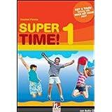 Super time! Con CD Audio. Per la Scuola media: 1