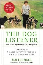 Dog Listener: Learn How to Communicate with Your Dog for Willing Cooperation by Jan Fennell, Monty Roberts (Foreword by)