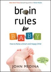 Brain Rules for Baby: How to Raise a Smart and Happy Child from Zero to Five [Audiobook. CD] [Audio CD]