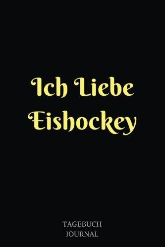 Ich Liebe Eishockey: Notizbuch, Linierte Seiten, 6x9 Inch, Journal, Eishockey por Tagebuch Journal