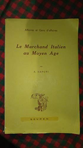 Le marchand italien au Moyen Age par A. Sapori