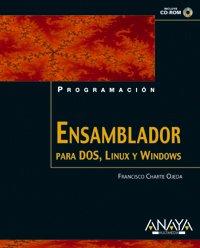 Emsamblador para dos, linux y windows (+CD-rom) (Programacion) por Francisco Charte Ojeda