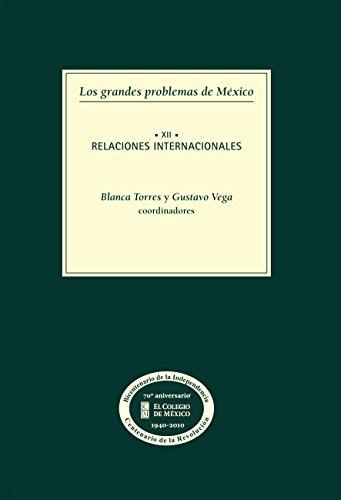 Los grandes problemas de México. Relaciones internacionales. T-XII