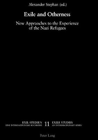 Exile and Otherness: New Approaches to the Experience of the Nazi Refugees (Exilstudien/Exile Studies) (2005-11-01)