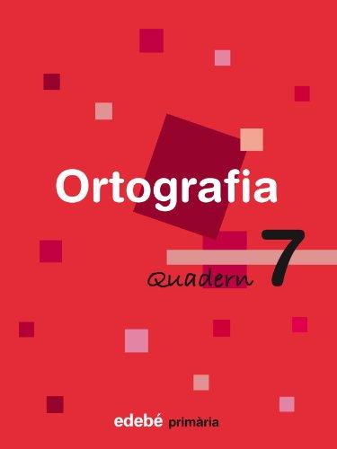 Quadern 7 Ortografía - 9788423687923