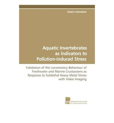 Aquatic Invertebrates as Indicators to Pollution-induced Stress (Paperback) - Common