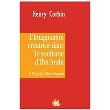 L'imagination créatrice dans le soufisme d'Ibn' Arabî