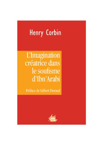L'imagination cratrice dans le soufisme d'Ibn' Arab
