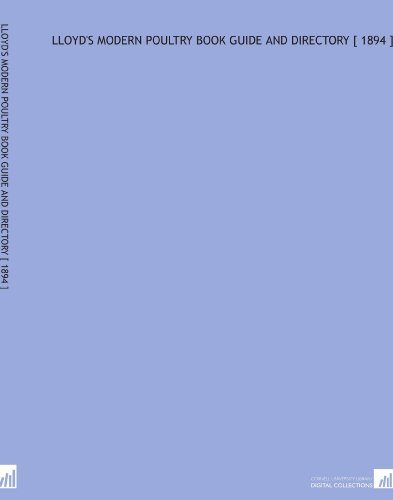 Lloyd's Modern Poultry Book Guide and Directory [ 1894 ] por William B. Lloyd
