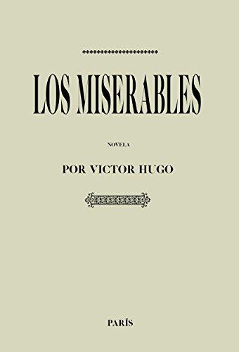 Antología Victor Hugo: Los miserables (con notas): Edición completa, comentada y revisada