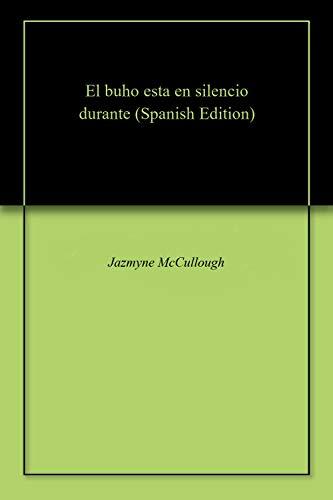 El buho esta en silencio durante por Jazmyne McCullough