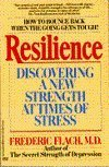 Resilience: Discovering A New Strength At Times of Stress by Frederic F. Flach M.D. (1989-07-08) - Frederic F. Flach M.D.
