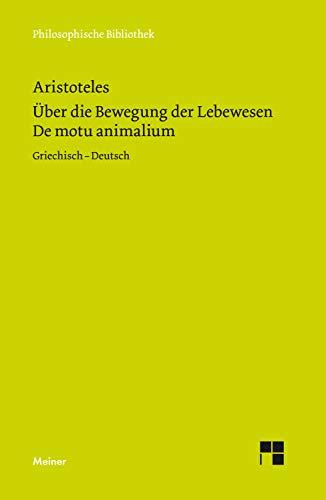 De motu animalium / Über die Bewegung der Lebewesen (Philosophische Bibliothek 636)