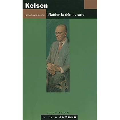 Kelsen: Plaider la démocratie (Le bien commun)
