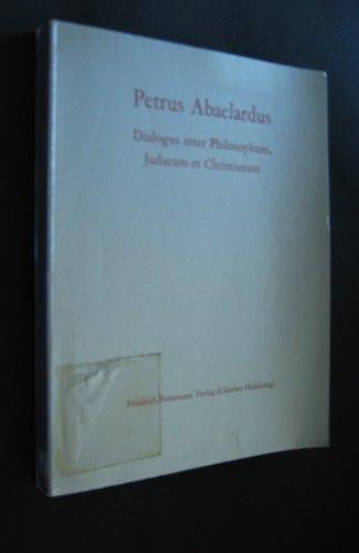 dialogus inter philosophum, judaeum et christianum. textkritische edition von rudolf thomas.