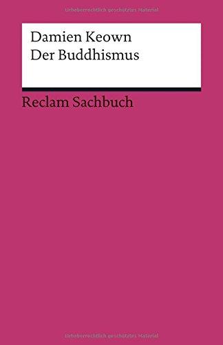 Der Buddhismus (Reclams Universal-Bibliothek, Band 19199)