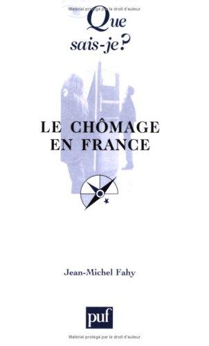 Le Chômage en France par Jean-Michel Fahy, Que sais-je?