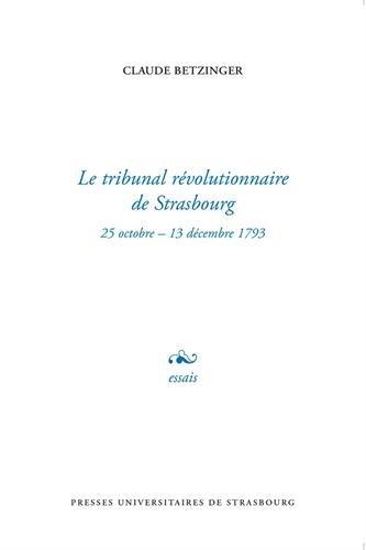 Le tribunal révolutionnaire de Strasbourg par (Broché - Mar 28, 2017)