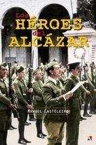 Los Héroes Del Alcázar por Manuel Casteleiro de Villalba