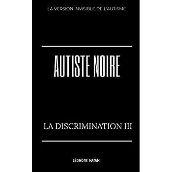 AUTISTE NOIRE: LA DISCRIMINATION III
