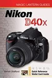 Magic Lantern Guides: Nikon D40x by Simon Stafford (2010-03-07)