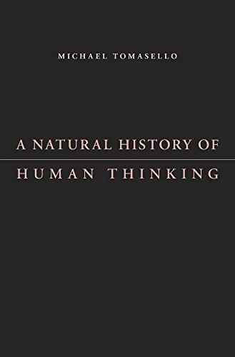 A Natural History of Human Thinking by Michael Tomasello (2014-02-17)