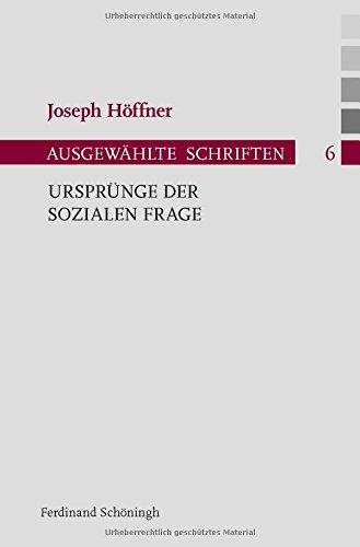 Ursprünge der sozialen Frage (Joseph Höffner - Ausgewählte Schriften)