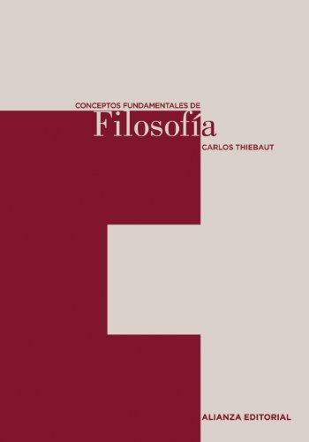 Conceptos fundamentales de Filosofía (El Libro Universitario - Herramientas) por Carlos Thiebaut